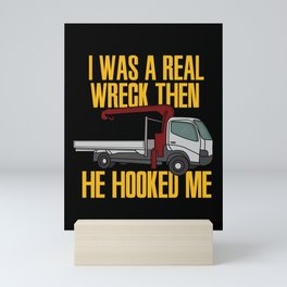 I Was A Real Wreck Then He Hooked Me Mini Art Print
