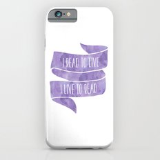 I Read To Live, I Live To Read - Purple iPhone 6 Slim Case