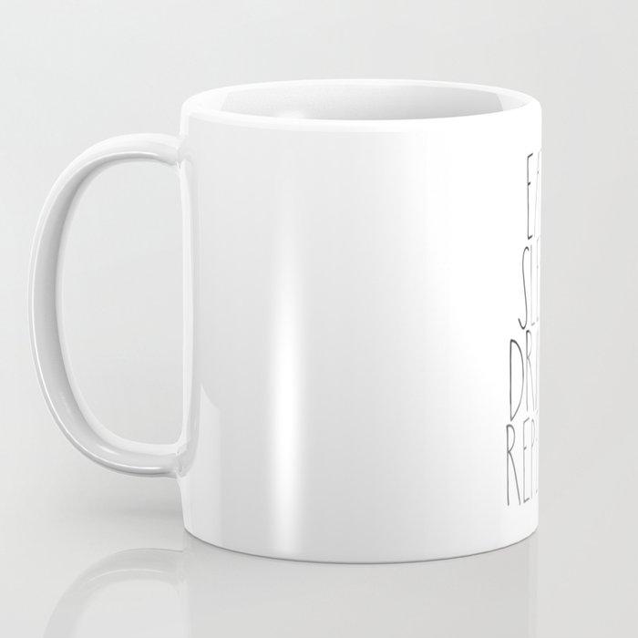 Eat, Sleep, Drink, Repeat Coffee Mug