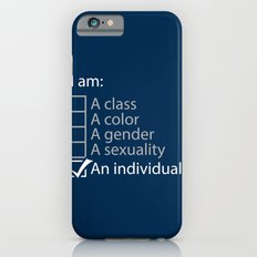I am an individual. Slim Case iPhone 6s