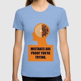 Lab No. 4 -Mistakes are proof you're trying corporate start-up quotes Poster T-shirt