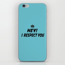 """I Respect you """"Blue"""" iPhone Skin"""