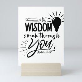 Psalm 37:30 Let Wisdom Speak Mini Art Print
