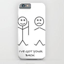 I'VE GOT YOUR BACK JOKE T SHIRT best friend joke gift tshirt gift iPhone Case