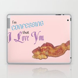 I'm Confessing that I Love You (Bacon) Laptop & iPad Skin
