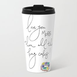 """""""Love You More Than All the King Cakes"""" Travel Mug"""
