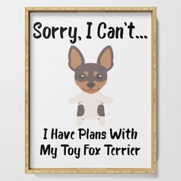 Sorry I Can't I Have Plans With My Toy Fox Terrier Funny Dog Design Serving Tray