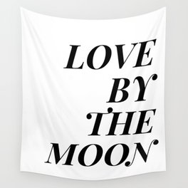 live by the sun love by the moon (2 of 2) Wall Tapestry
