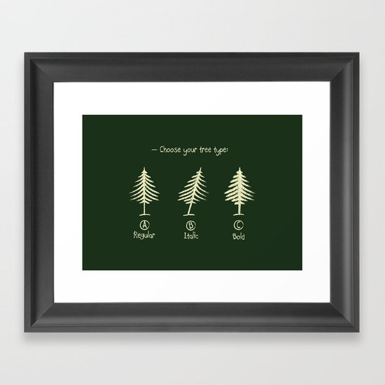 choose your tree type Framed Art Print