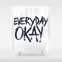 okay Shower Curtains featuring EVERYDAY OKAY by Illuzak
