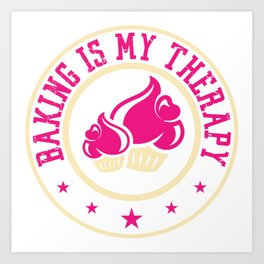 Baking Is My Therapy Chef Hat Flour Rolling Pin Snack Cake Baking Oven Bake Cupcake T-shirt Design Art Print