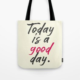 Today is a good day, positive vibes, thinking, happy life, smile, enjoy, sun, happiness, joy, free Tote Bag