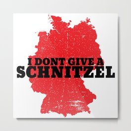 Dont Give Schnitzel Oktoberfest Germany Metal Print