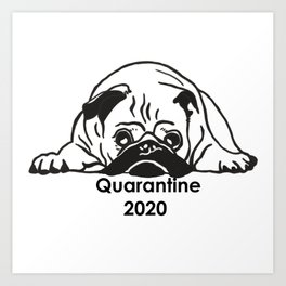 Quarantine bore pug Art Print