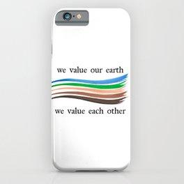 We Value iPhone Case
