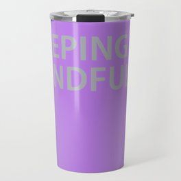 Keeping it Mindful Travel Mug