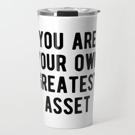 Inspirational - You Are Your Own Greatest Asset Travel Mug