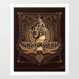 King of Desserts - AVB Collection Art Print