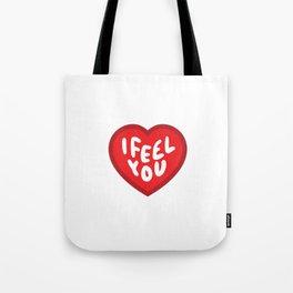 I Feel You Heart Tote Bag
