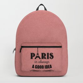 Paris is always a good idea Backpack