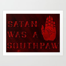 Satan Was A Southpaw Art Print