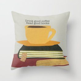 Drink Good Coffee Throw Pillow