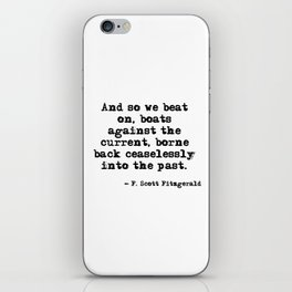 And so we beat on - F Scott Fitzgerald quote iPhone Skin