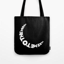 Take me to the moon Tote Bag