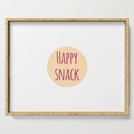 Happy Snack Funny Inspirational Design Serving Tray