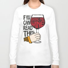 If You Can Read This Bring Me Wine Long Sleeve T-shirt