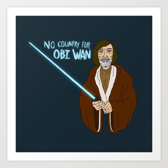 NO COUNTRY FOR OBI WAN Art Print