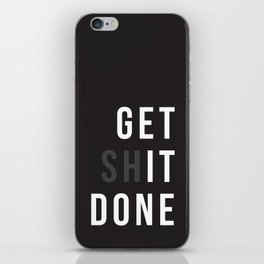 Get Shit Done (Black version) iPhone Skin