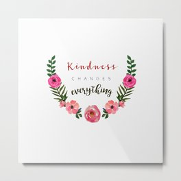 Lovely Graphic Design, Kindness Changes Everything Metal Print