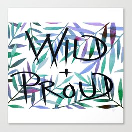Wild  and proud Canvas Print