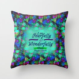 FEARFULLY AND WONDERFULLY MADE Floral Christian Typography God Bible Scripture Jesus Psalm Abstract Throw Pillow