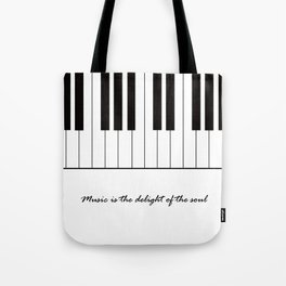 Music is the delight of the soul Tote Bag