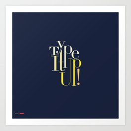 Type It up! Art Print