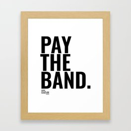 Pay The Band Framed Art Print