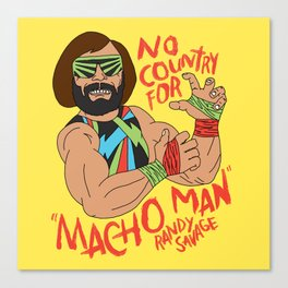 NO COUNTRY FOR MACHO MAN Canvas Print