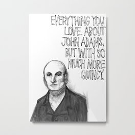 John Quincy Adams : Chock Full O' Quincy. Metal Print