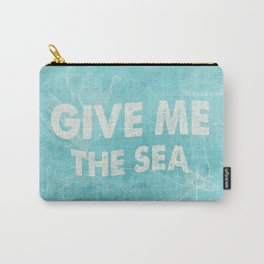 Give me the Sea- Vintage aqua Typography and Sea Objects Carry-All Pouch