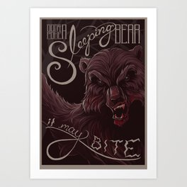 Don't poke the bear Art Print