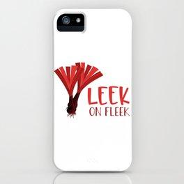Leek On Fleek iPhone Case
