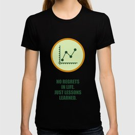 Lab No. 4 - No Regrets In Life Just Lessons Learned Business Quotes T-shirt