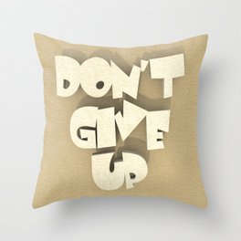 Don't give up #2 Throw Pillow
