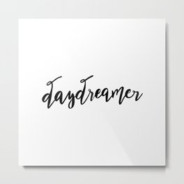 Daydreamer —Black Metal Print