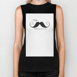The Mustache made me do it  Biker Tank