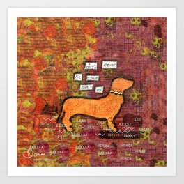 dogs never lie about love Art Print