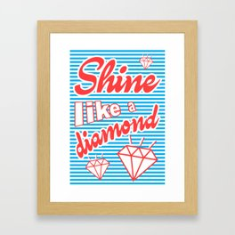 Shine Like A Diamond Framed Art Print