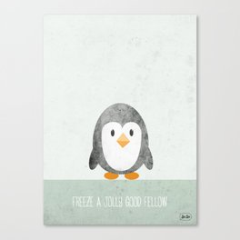 Freeze A Jolly Good Fellow Canvas Print